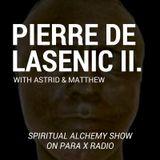 Pierre de Lasenic II. : Spiritual Alchemy Show