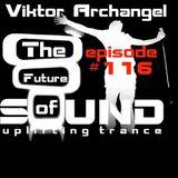 Viktor Archangel - The Future of Sound #116