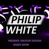 Philip White - Groove Session 008 (10-12)