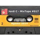 Jordi C - MixTape #017 - Agosto 14'