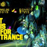 T IS FOR TRANCE [ MONACO Trance Party 2015 ]