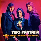 """TRIO FANTASIA en """"Viaje a través del Spanish Groove"""" (II)"""