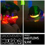 MAD FLOWS x SLXVE // NOUGOLD x GROOVEMENT  11JUN12