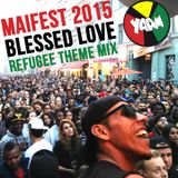 Maifest 2015 - Blessed Love live at YAAM stage (refugee theme mix)
