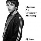 Chicane No Ordinary Morning (dj ienz)
