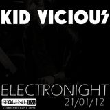 KID VICIOUS: ELECTRONIGHT 21/01/2012