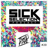 SICKselection #20 [Mixed by TwoFine]