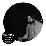 Alinea A #026 - Francisco Coelho (26 Apr 2016)