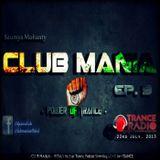 Saumya Mohanty - CLUB MANIA Ep.9 [ Power Of Trance ]