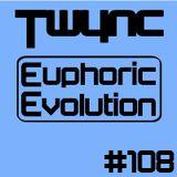 Twync presents Euphoric Evolution 108