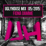 FIONA DAMME - UGLYHOUSE MIX [05/2015]