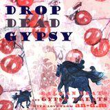 Drop Dead Gypsy