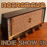 RETRODAVES INDIE SHOW #8