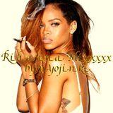 Rihanna Mixxxxx by Uyojinki
