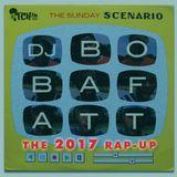 BobaFatt - The Sunday Scenario 148 | The 2017 Rap-Up