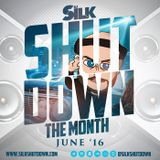 DJ Silk Presents Shutdown The Month June '16