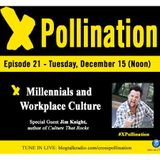 XPollination (Ep. 21) - Millennials and Workplace Culture