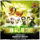 Drunk till December 2012 (Reggae) / Splendid mixtape vol.1