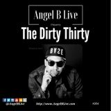 Angel B Live Presents The Dirty Thirty Episode 004