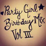 Party Girl Birthday Mix Vol. III