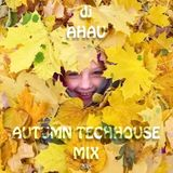 dj AHAU - Autumn Techhouse mix 2018