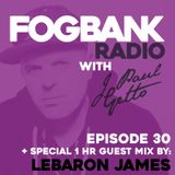 J Paul Getto - Fogbank Radio 030 with LeBaron James