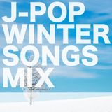 J-POP WINTER SONGS MIX