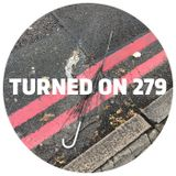 Turned On 279: Fort Romeau, MANIK, Central, Nachtbraker, Roberto Rodriguez