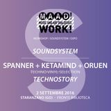 Technostory (Ketateque, Oruen, Spanner) live @ MAAD! WORK! 02.09.2016