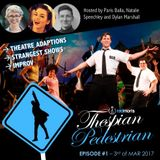 The Thespian Pedestrian #1 - 3rd of March 2017