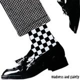 Madness and Gaiety
