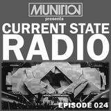 Current State Radio 024 with DJ Munition