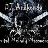 DJ Anakonda - Brutal Melody Massacre 2