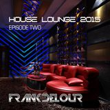 House Lounge 2015 Ep. 2