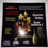 EASY SUNDAY 16 DEC 2017 WITH THE RESIDENTS QUARTER DOLLAR & SUPA SELECTA C (SUPA ENHANCED)