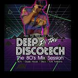 Deep in the  Discotech 80's Mix Session