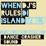 WHEN DJ's RULES DI ISLAND Vol.1 - DANCE CRASHER Sound Mixtape (2017)