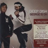 Deep Dish - George Is On - Limited Edition 1CD 2005