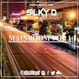 DJ SILKY D presents MAINROOM VOL 1