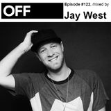 OFF Recordings Podcast Episode #122, mixed by Jay West