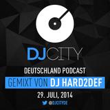 DJ HARD2DEF - DJcity DE Podcast - 29/07/14