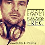 Fuzja Dźwięku podcast 25 (part 1 @ Houseradio) - I-REC