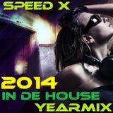 SPEED X - In de HOUSE Yearmix 2014 (2/2 - Tech & Club)