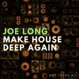 Joe Long - Make House Deep Again - Promo Mix