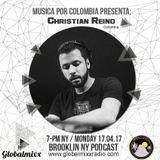 Christian Reino @ Música por Colombia / Global Mixx Radio (EE.UU) - April 2017 (techno)