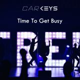 Carkeys - Time To Get Busy 2020