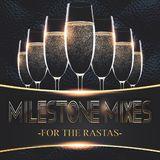 Milestone Mixes: For The Rastas