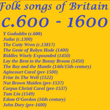 FOLK SONGS OF BRITAIN: c.600 to 1600