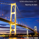 KZMS Chillout factory Vol.7 - Beginning the lights
