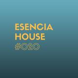 ESENCIA HOUSE #020 mixed by Nacho Heras